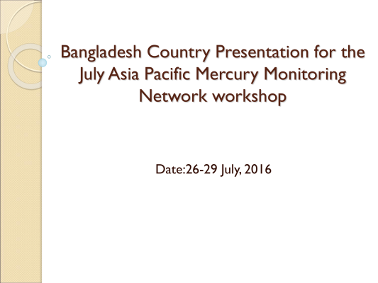 First page of Bangladesh country presentation for the July Asia Pacific Mercury Monitoring Network workshop